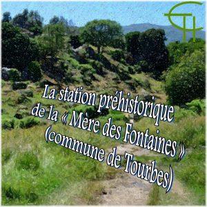 La station préhistorique de la « Mère des Fontaines » (commune de Tourbes)