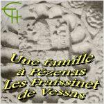 Une famille à Pézenas – Les Fraissinet de Vessas