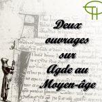 Deux ouvrages sur Agde au Moyen-âge