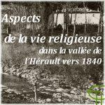 Aspects de la vie religieuse dans la vallée de l'Hérault vers 1840