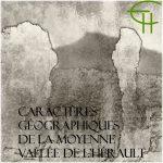 Caractères Géographiques de la Moyenne Vallée de l'Hérault
