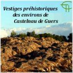 Vestiges préhistoriques des environs de Castelnau de Guers