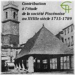 Contribution à l'étude de la société piscénoise au XVIIIe siècle (1715-1789)