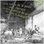 Les relais de la poste aux chevaux et les maîtres de poste en Bas-Languedoc