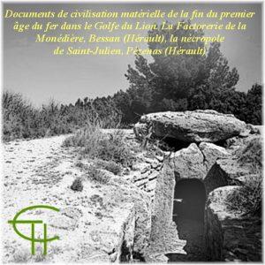La Factorerie de la Monedière, Bessan (Hérault) La nécropole de St. Julien, Pézenas (Hérault)
