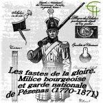 Les fastes de la gloire: Milice bourgeoise et garde nationale de Pézenas (1770-1871)