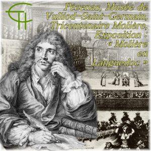 Pézenas, Musée de Vulliod-Saint-Germain Tricentenaire Molière Exposition « Molière en Languedoc »