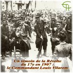 Un témoin de la Révolte du 17<sup>e</sup> en 1907: le Commandant Louis Vilarem