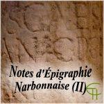Notes d'Épigraphie Narbonnaise (II)