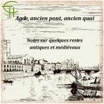 Agde, ancien pont, ancien quai Notes sur quelques restes antiques et médiévaux