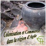 Colonisation et Commerce dans la région d'Agde