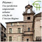 Pézenas: Une juridiction seigneuriale urbaine à la fin de l'Ancien Régime