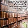 Archéologie médiévale, Histoire de l'art, Arts et traditions populaires Revue des publications récentes (1976-1979)