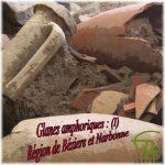 Glanes amphoriques (I): Région de Béziers et Narbonne