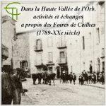 Dans la Haute Vallée de l'Orb, activités et échanges à propos des Foires de Ceilhes (1789-XXe siècle)