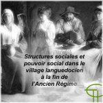 Structures sociales et pouvoir social dans le village languedocien à la fin de l' Ancien Régime