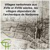 Villages narbonnais aux XVIIe et XVIIIe s. Les Villages dépendant de l'Archevêque de Narbonne