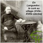 En Languedoc : le curé au village (XVII<sup>e</sup>-XVIII<sup>e</sup> siècles)