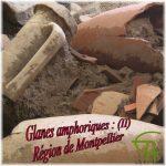 Glanes amphoriques (II): Régions de Montpellier, Sète, Ensérune, Le Cayla, (Mailhac)