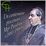 Un centenaire piscénois: Mgr Justin Paulinier (1881-1981)