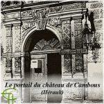 Le portail du château de Cambous (Hérault)