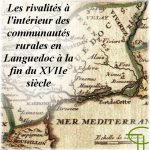 Les rivalités à l'intérieur des communautés rurales en Languedoc à la fin du XVIIe siècle
