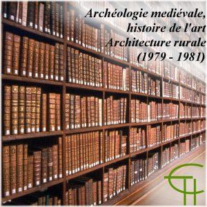 Archéologie médiévale, histoire de l'art, architecture rurale Revue des publications récentes (1979-1981)