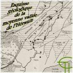 Esquisse géologique de la moyenne vallée de l'Hérault