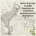 Autour de la Font-du-Griffe, <br/>l'expérience de l'association syndicale autorisée de la Séranne