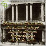 Décimes et aliénations des biens du Clergé dans les Diocèses Languedociens au XVI<sup>e</sup> siècle