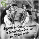 Avignon, le Comtat Venaissin et la contrebande du sel au XVIII<sup>e</sup> siècle