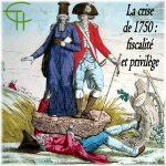 La Crise de 1750: Fiscalité et Privilège