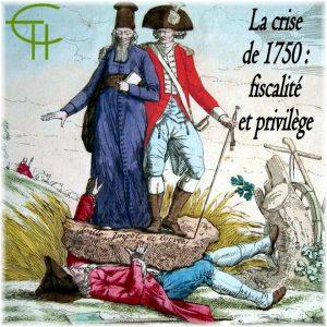 1983-4-5-la-crise-de-1750-fiscalite-et-privilege