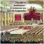 Fiscalité et Institutions: Le testament des États de Languedoc