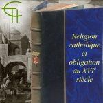 Religion catholique et obligation au XVIe siècle