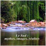 Le Sud… Mythes, Images, Réalités
