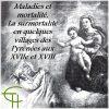 Maladies et mortalité. La surmortalité en quelques villages des Pyrénées aux XVIIe et XVIIIe
