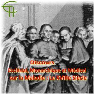 1984-5-6-11-discours-ecclesial-discours-monarchique-discours-medical-sur-la-maladie-le-xviiie-siecle