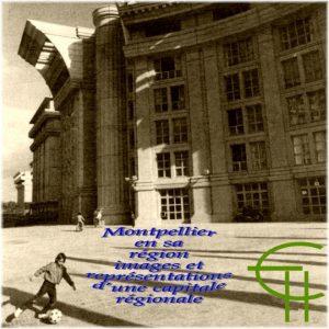 1985-1-4-montpellier-en-sa-region-images-et-representations-d-une-capitale-regionale