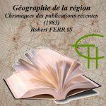 Géographie de la région Chronique des publications récentes (1983)