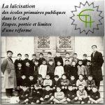 La laïcisation des écoles primaires publiques dans le Gard: <br/>Étapes, portée et limites d'une réforme