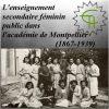 L'enseignement secondaire féminin public dans l'académie de Montpellier (1867-1939)