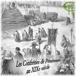 Les Confréries de Pénitents au XIXe siècle