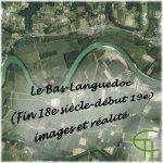Le Bas-Languedoc (Fin 18<sup>e</sup> siècle-début 19<sup>e</sup>) Images et réalité