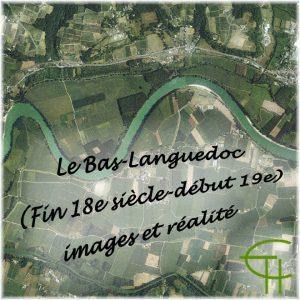 1985-4-07-le-bas-languedoc-fin xviiie-debut xixe siecles-images-et-realite