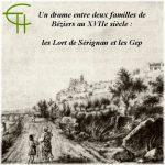 Un drame entre deux familles de Béziers au XVII<sup>e</sup> siècle: <br/>les Lort de Sérignan et les Gep