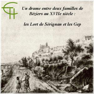 Un drame entre deux familles de Béziers au XVIIe siècle: les Lort de Sérignan et les Gep