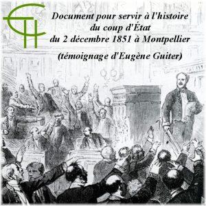 Coup d'État du 2 décembre 1851… à Montpellier (Témoignage d'Eugène Guiter)
