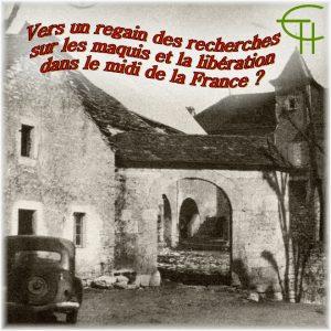Vers un regain des recherches sur le maquis et la libération dans le midi de la France ?