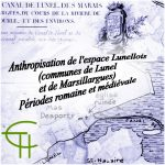 Anthropisation de l'espace Lunellois (communes de Lunel et de Marsillargues) Périodes romaine et médiévale